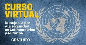 Implementación de las resoluciones de la ONU sobre la mujer, la paz y la seguridad en Latinoamérica y el Caribe